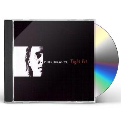 Phil Krauth TIGHT FIT CD
