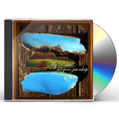 My Politic NOT GONE JUST ASLEEP CD