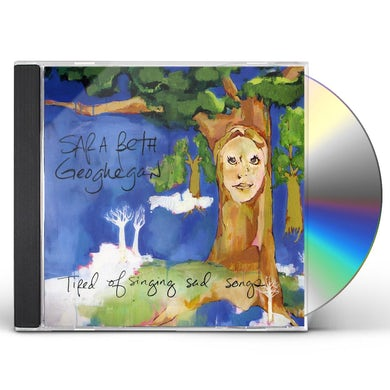 Sara Beth Geoghegan TIRED OF SINGING SAD SONGS CD