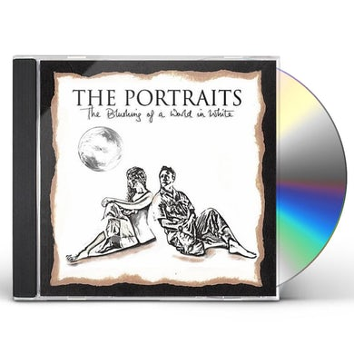 Portraits BLUSHING OF A WORLD IN WHITE CD
