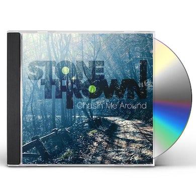 Stonethrown CHASIN ME AROUND CD