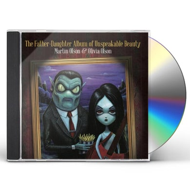Martin Olson FATHER-DAUGHTER ALBUM OF UNSPEAKABLE BEAUTY CD