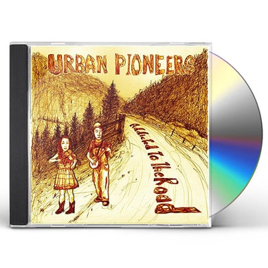 URBAN PIONEERS ADDICTED TO THE ROAD CD
