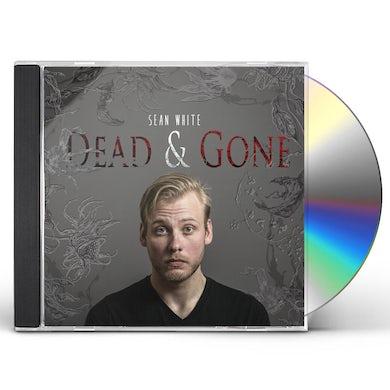 Sean White DEAD & GONE CD