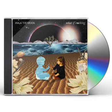 Walk The Moon WHAT IF NOTHING CD