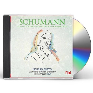Schumann FANTASY FOR VIOLIN AND ORCHESTRA C MAJOR OP. 131 CD