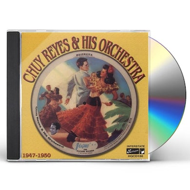 Chuy Reyes & His Orchestra 1947-1950 CD