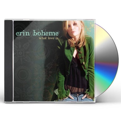Erin Boheme WHAT LOVE IS CD