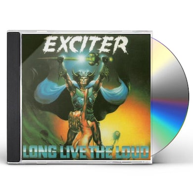 Exciter LONG LIVE THE LOUD CD