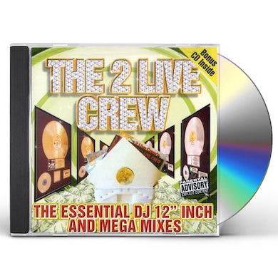 2 Live Crew ESSENTIAL DJ 12 INCH & MEGA MIXES CD