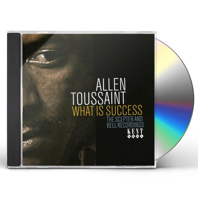 Allen Toussaint WHAT IS SUCCESS: THE SCEPTER & BELL RECORDINGS CD