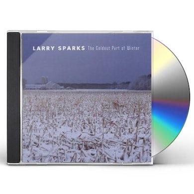 Larry Sparks COLDEST PART OF WINTER CD