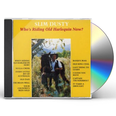 Slim Dusty WHO'S RIDING OLD HARLEQUIN NOW? CD