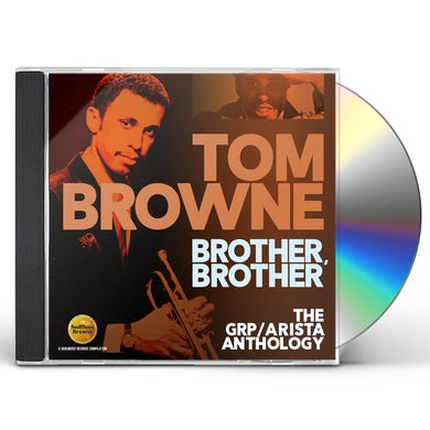 Tom Browne BROTHER BROTHER: GRP / ARISTA ANTHOLOGY CD