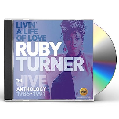 Ruby Turner LIVIN A LIFE OF LOVE: JIVE ANTHOLOGY 1986-1991 CD