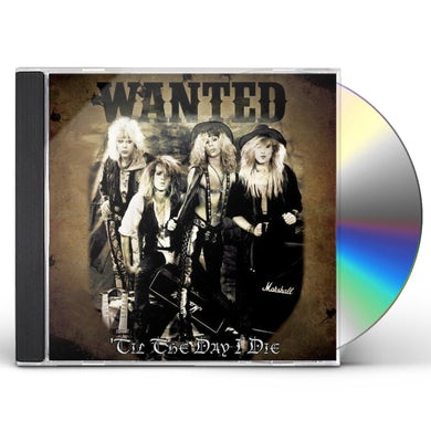 Wanted TIL THE DAY I DIE CD