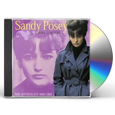 Sandy Posey BORN TO BE HURT: ANTHOLOGY 1966-1982 CD