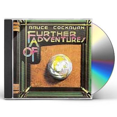 Bruce Cockburn FURTHER ADVENTURES OF CD