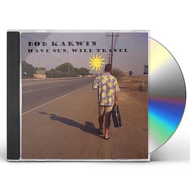 Bob Karwin HAVE SUN WILL TRAVEL CD