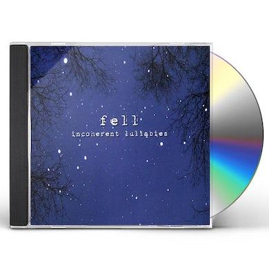 Fell INCOHERENT LULLABIES CD