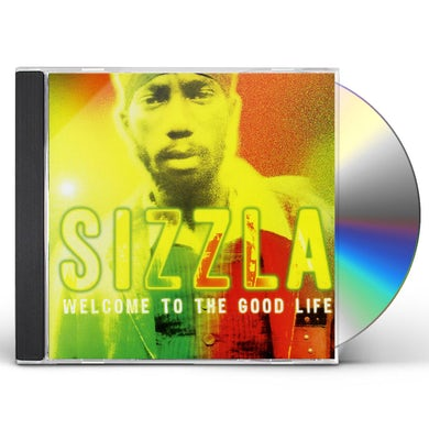 Sizzla WELCOME TO THE GOOD LIFE CD