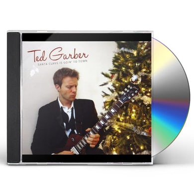 Ted Garber SANTA CLAUS IS GOIN' TO TOWN CD