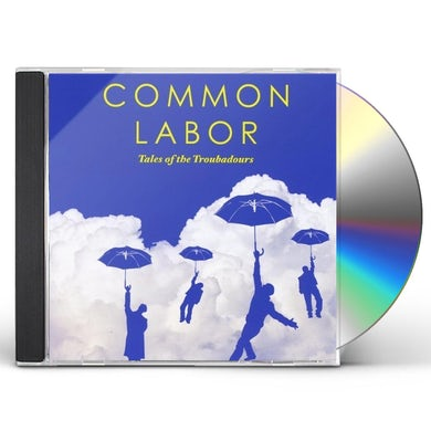Common Labor TALES OF THE TROUBADOURS CD