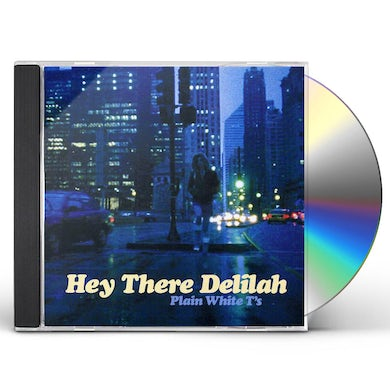 Plain White T's HEY THERE DELILAH CD