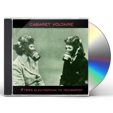 Cabaret Voltaire #7885 (ELECTROPUNK TO TECHNOPOP 1978-1985) CD