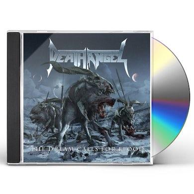 Death Angel DREAM CALLS FOR BLOOD CD