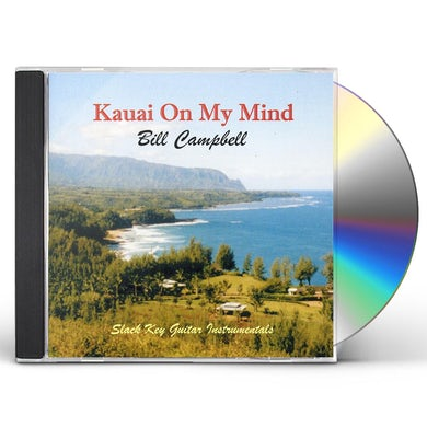 Bill Campbell KAUAI ON MY MIND CD