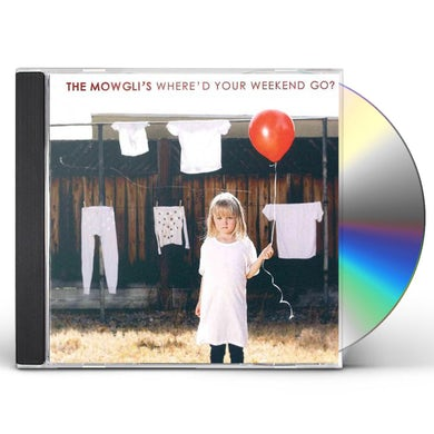 The Mowgli's Where'd Your Weekend Go? CD