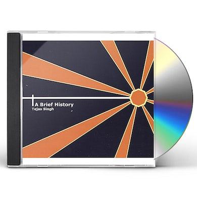 Tejas Singh BRIEF HISTORY CD