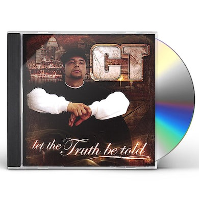 CT LET THE TRUTH BE TOLD CD
