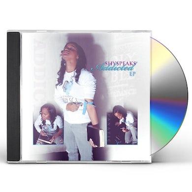 ShySpeaks ADDICTED CD