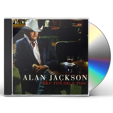 Alan Jackson LIKE RED ON A ROSE CD