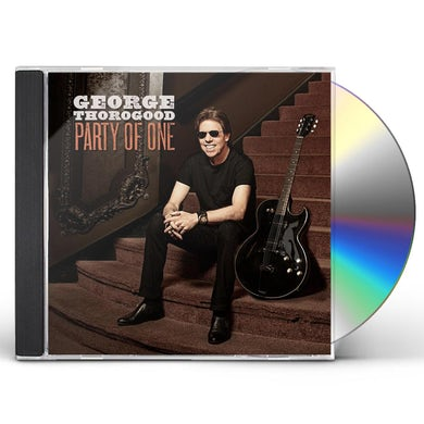 George Thorogood & The Destroyers PARTY OF ONE CD