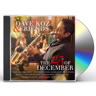 DAVE KOZ & FRIENDS: THE 25TH OF DECEMBER CD