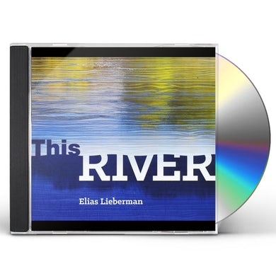 Elias Lieberman THIS RIVER CD