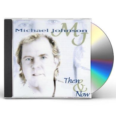 Michael Johnson THEN & NOW CD
