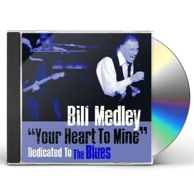 Bill Medley YOUR HEART TO MINE: DEDICATED TO THE BLUES CD