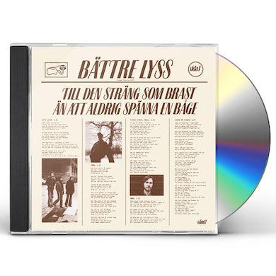 Battre Lyss TILL DEN STRANG SOM BRAST AN ATT ALDRIG SPANNA CD