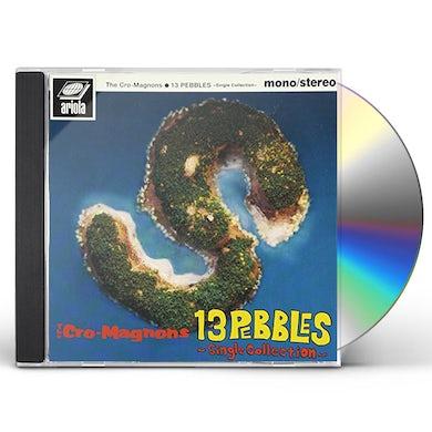 CRO-MAGNONS 13 PEBBLES: SINGLE COLLECTION CD