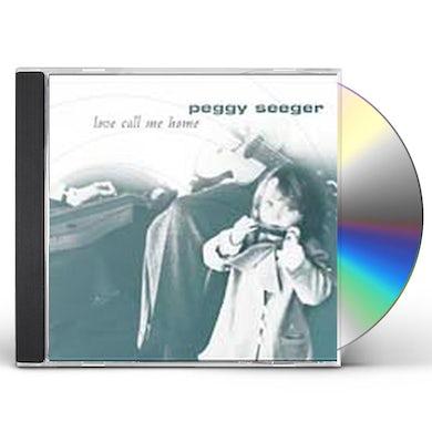 Peggy Seeger LOVE CALL ME HOME CD