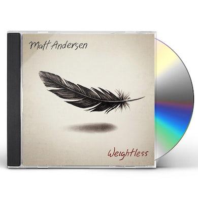 Matt Andersen WEIGHTLESS CD