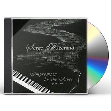Serge Mazerand IMPROMPTU BY THE RIVER CD