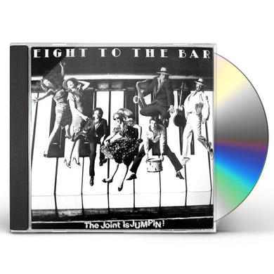 Eight to the Bar JOINT IS JUMPIN CD