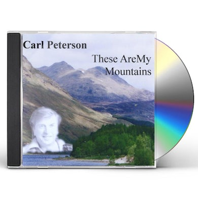 Carl Peterson THESE ARE MY MOUNTAINS CD