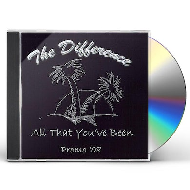 Difference ALL THAT YOU'VE BEEN CD