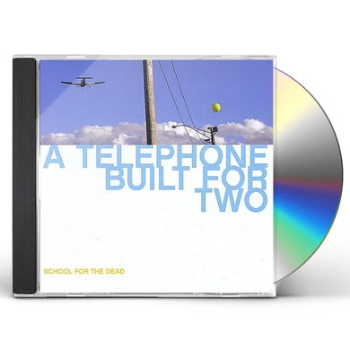 School for the Dead TELEPHONE BUILT FOR TWO CD